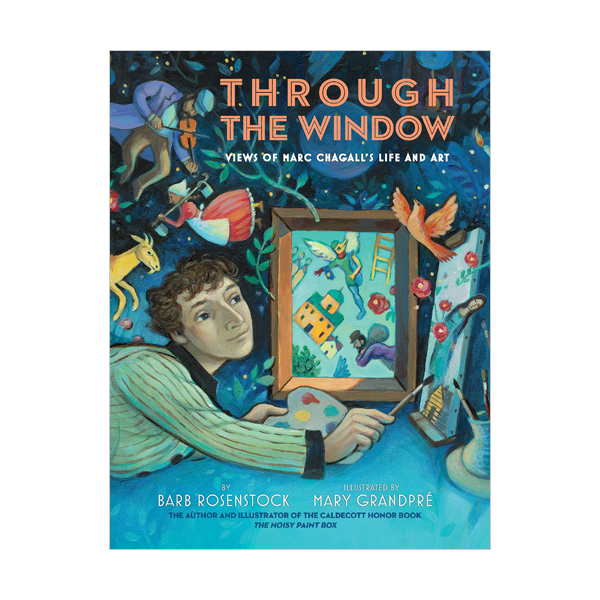 Through the Window : Views of Marc Chagall's Life and Art (Hardcover)
