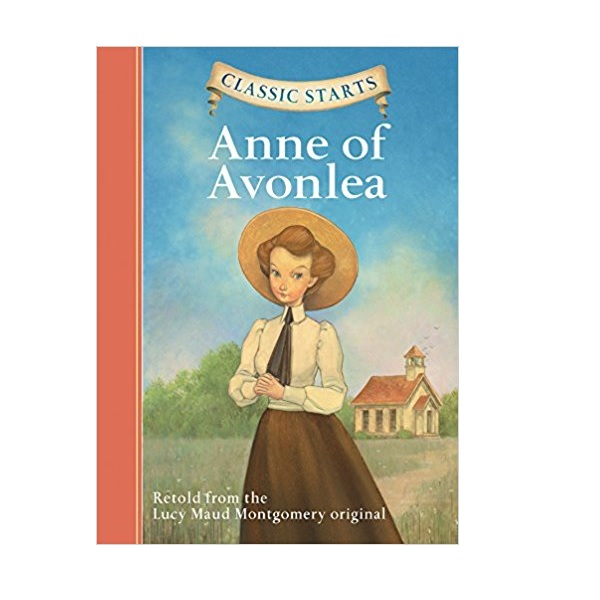 Classic Starts : Anne of Avonlea (Hardcover)