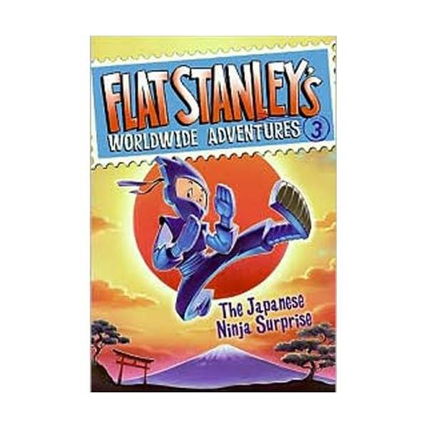 Flat Stanley's Worldwide Adventures #03 : The Japanese Ninja Surprise (Paperback)