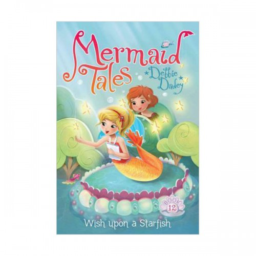 RL 4.2 : Mermaid Tales Series #12 : Wish upon a Starfish (Paperback)