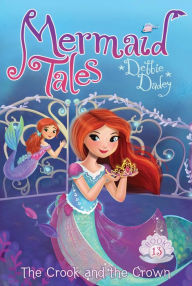 RL 4.2 : Mermaid Tales Series #13 : The Crook and the Crown (Paperback)