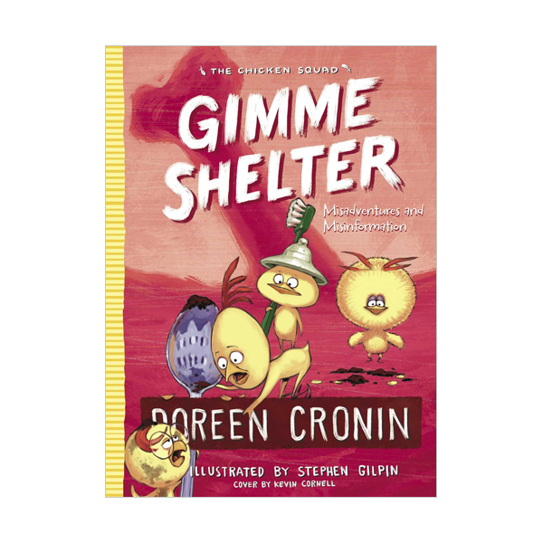 The Chicken Squad #05 : Gimme Shelter : Misadventures and Misinformation (Paperback)