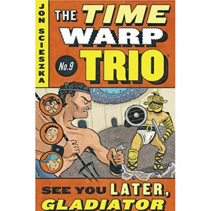RL 4.2 : The Time Warp Trio #9 : See You Later, Gladiator (Paperback)