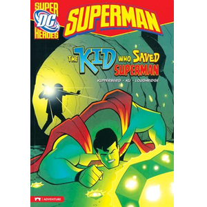 RL 4.3 : DC Super Heroes : Superman : The Kid Who Saved Superman (Paperback)