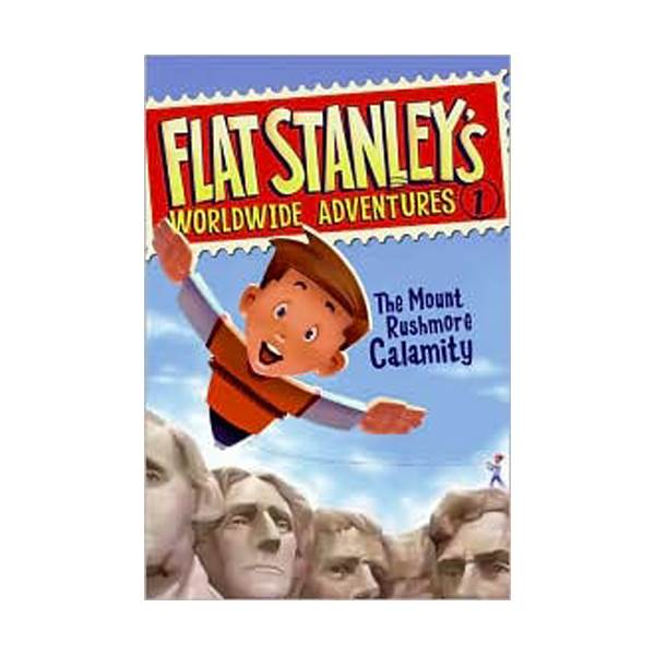Flat Stanley's Worldwide Adventures Series #01 : The Mount Rushmore Calamity (Paperback)