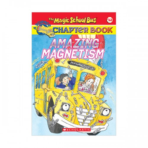 RL 4.4 : Magic School Bus Chapter Book Series #12 : Amazing Magnetism (Paperback)