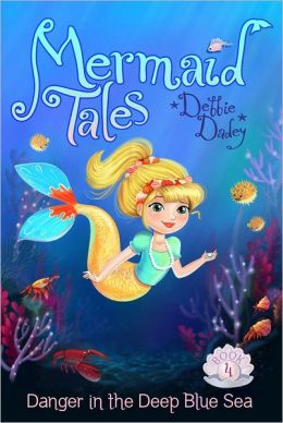 RL 4.4 : Mermaid Tales Series #4 : Danger in the Deep Blue Sea (Paperback)
