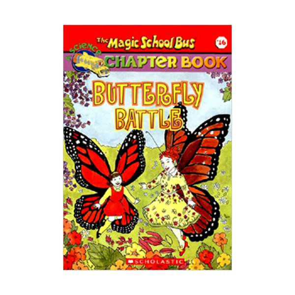 RL 4.5 : Magic School Bus Chapter Book Series #16 : Butterfly Battle (Paperback)