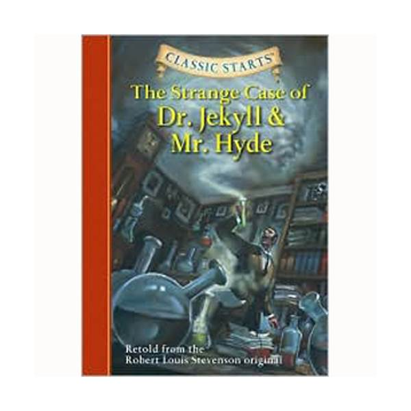 RL 4.7 : Classic Starts: The Strange Case of Dr. Jekyll and Mr. Hyde (Hardcover)