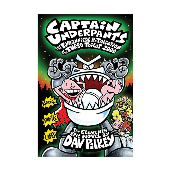 RL 4.8 : Captain Underpants #11 : Captain Underpants and the Tyrannical Retaliation of the Turbo Toilet 2000 (Hardcover)