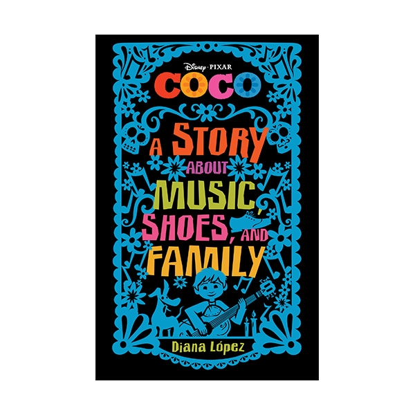 RL 4.8 : [코코] Coco : A Story about Music, Shoes, and Family (Hardcover)