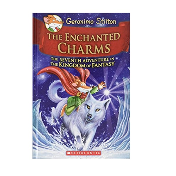 RL 5.1 : Geronimo Stilton : The Kingdom of Fantasy #7 : The Enchanted Charms (Hardcover)