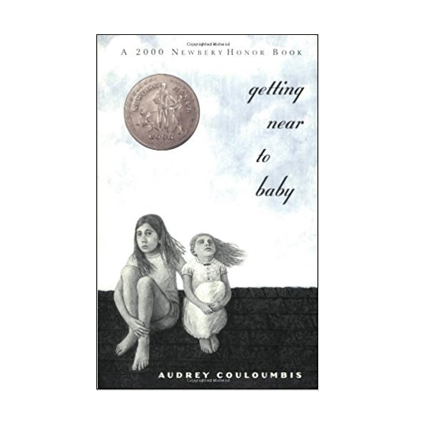 [2000년 뉴베리] Getting Near to Baby (Paperback, Newbery)
