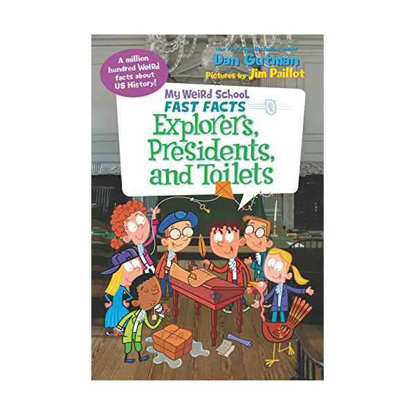 RL 5.1 : My Weird School Fast Facts : Explorers, Presidents, and Toilets (Paperback)