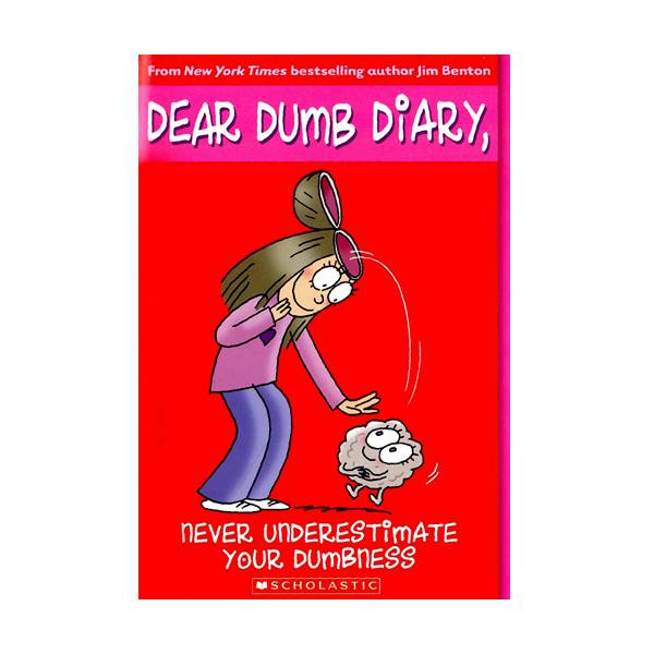 RL 5.7 : Dear Dumb Diary Series #7 : Never Underestimate Your Dumbness (Paperback)