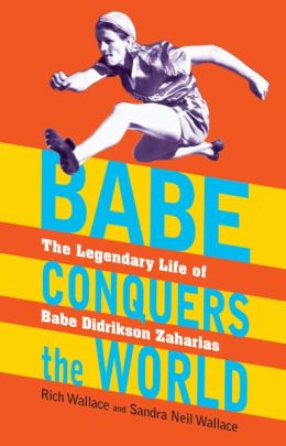 RL 6.0 : Babe Conquers the World : The Legendary Life of Babe Didrikson Zaharias (Hardcover)