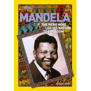 RL 6.1 : National Geographic Kids : World History Biographies : Mandela : The Rebel Who Led His Nation to Freedom (Paperback)