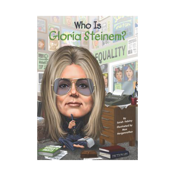 Who Is Gloria Steinem? (Paperback)