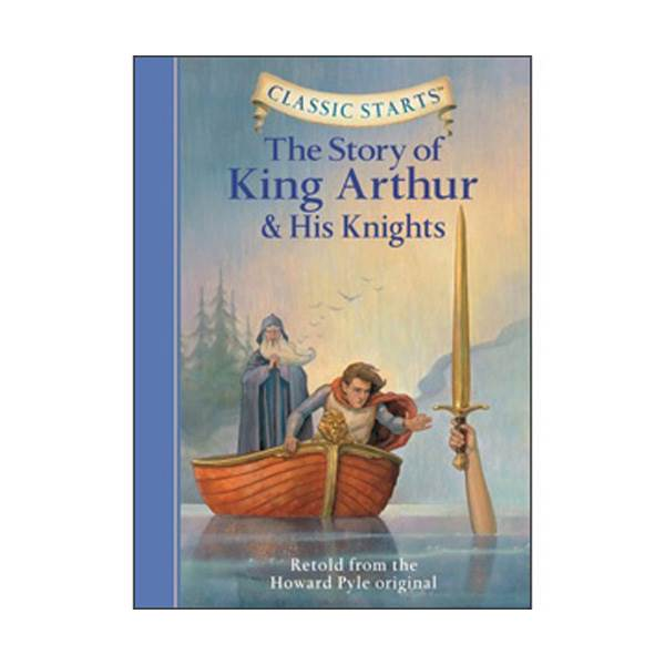 RL 6.3 : Classic Starts: The Story of King Arthur & His Knights (Hardcover)