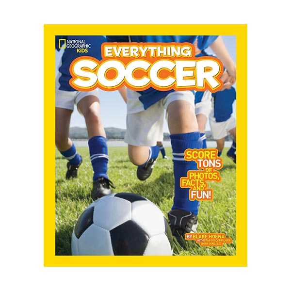 RL 6.3 : National Geographic Kids Everything Soccer : Score Tons of Photos, Facts, and Fun (Paperback)