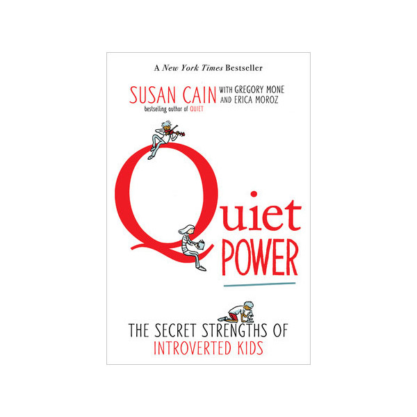 Quiet Power : The Secret Strengths of Introverted Kids (Paperback)