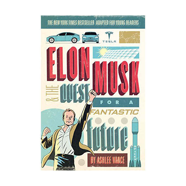 Elon Musk and the Quest for a Fantastic Future Young Readers' Edition (Paperback)