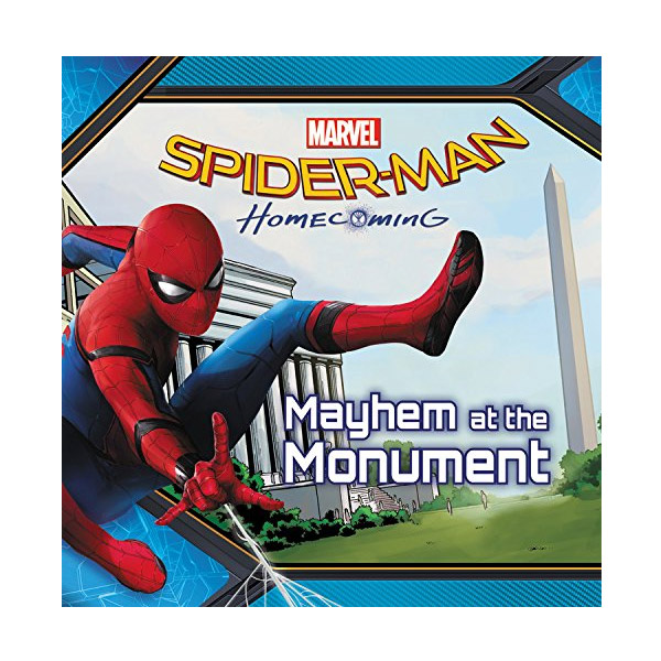 Spider-Man: Homecoming: Mayhem at the Monument (Paperback)