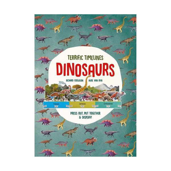 Terrific Timelines : Dinosaurs : Press out, put together and display! (Paperback, 영국판)