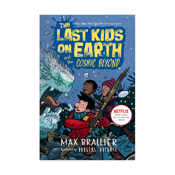 [넷플릭스] The Last Kids on Earth #04 : The Last Kids on Earth and the Cosmic Beyond (Hardcover)