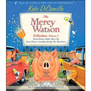The Mercy Watson Collection, Volume 3: Mercy Watson Thinks Like a Pig, Mercy Watson: Something Wonky This Way Comes (Audio CD)