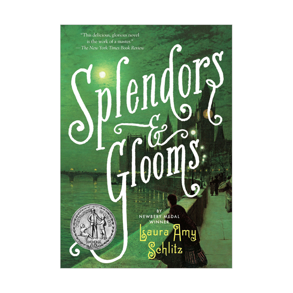 [2013 뉴베리] Splendors and Glooms (Paperback, Newbery)