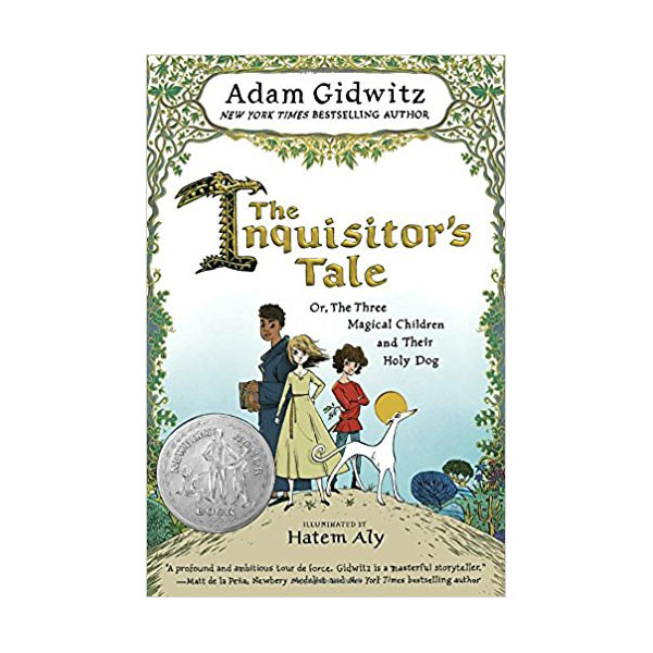 [2017 뉴베리] RL 4.5 : The Inquisitor's Tale: Or, The Three Magical Children and Their Holy Dog (Paperback, Newbery)