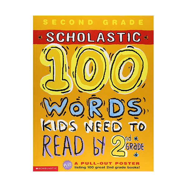 [2nd Grade] Scholastic 100 Words Kids Need to Read by 2nd Grade (Paperback)