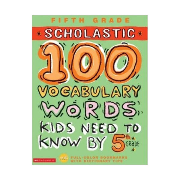 [5th Grade] Scholastic 100 Vocabulary Words Kids Need to Know by 5th Grade (Paperback)