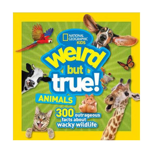 [National Geographic Kids] Weird But True Animals : 300 Outrageous Facts (Paperback)