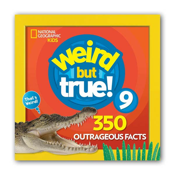 [National Geographic Kids] Weird but True! #9 : 350 Outrageous Facts (Paperback)
