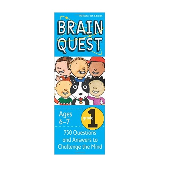 Brain Quest : Grade 1 (6-7Ages) : 750 Questions and Answers to Challenge the Mind (Revised 4th Edition)