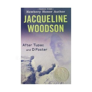 [가격인하] RL 4.7 : Jacqueline Woodson : After Tupac and D Foster (Paperback, Newbery)