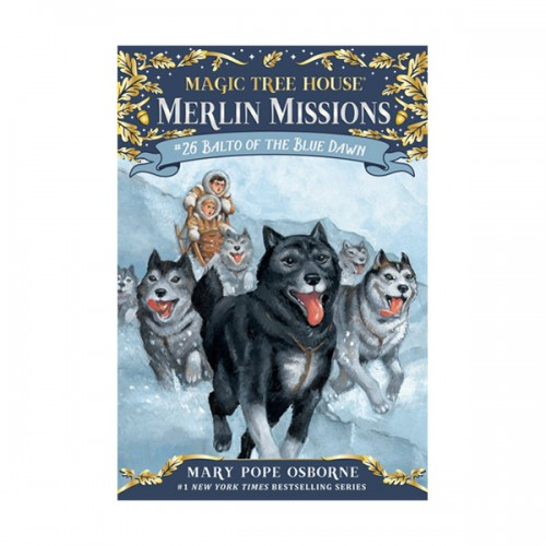 [리뉴얼 #26 ↔ 기존 #54] RL 3.9 : Magic Tree House : Merlin Missions #26 : Balto of the Blue Dawn (Paperback)