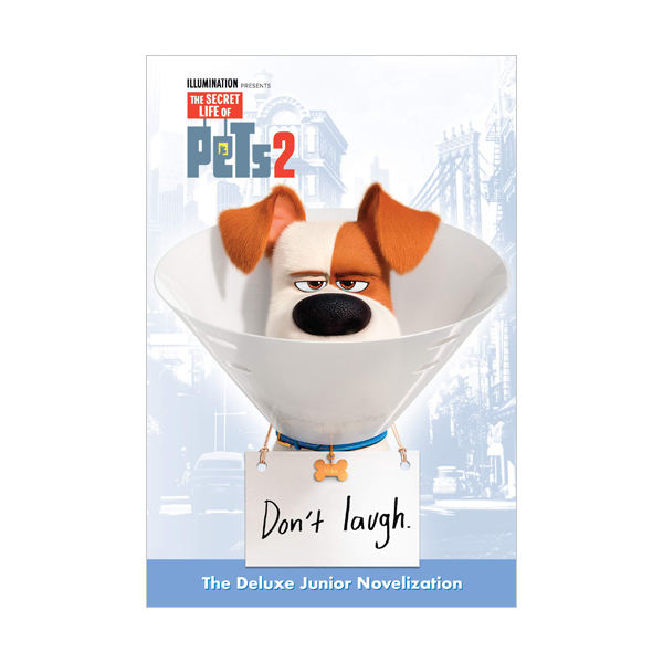 마이 펫의 이중생활 #2 : The Secret Life of Pets 2 Deluxe Junior Novelization (Hardcover)
