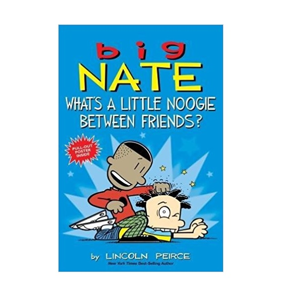 Big Nate : What's a Little Noogie Between Friends? (Paperback)