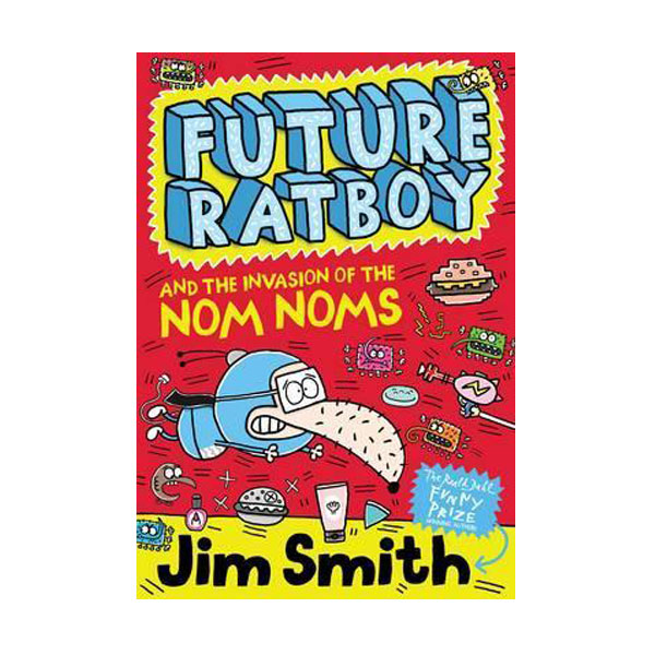 Future Ratboy and the Invasion of the Nom Noms (Paperback, 영국판)