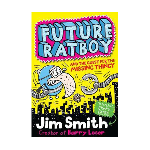 Future Ratboy and the Quest for the Missing Thingy (Paperback, 영국판)