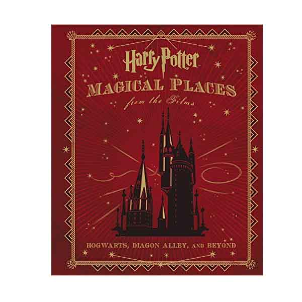 Harry Potter : Magical Places from the Films : Hogwarts, Diagon Alley, and Beyond (Hardcover)
