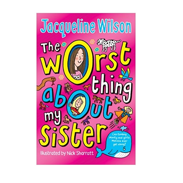 Jacqueline Wilson : Worst Thing About My Sister (Paperback,영국판)