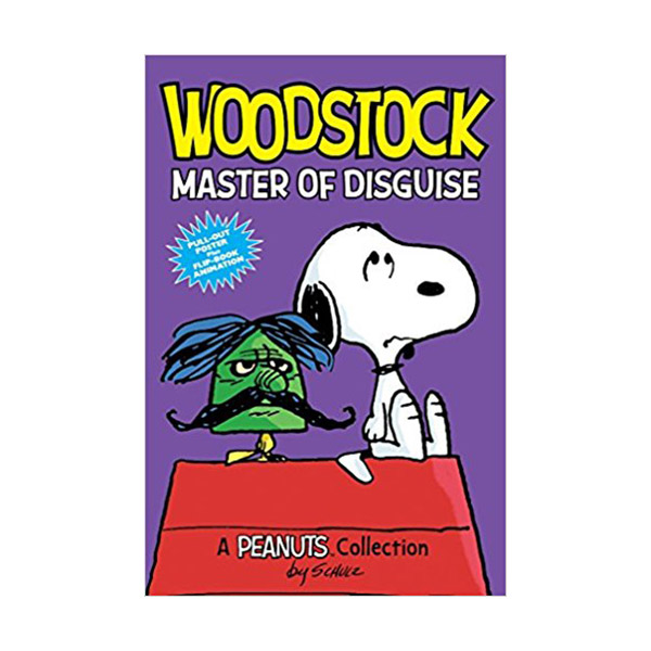 Peanuts Kids #4 : Woodstock : Master of Disguise : A Peanuts Collection (Paperback, Full-Color)