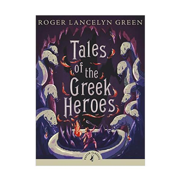 Puffin Classics : Tales of the Greek Heroes (Paperback)