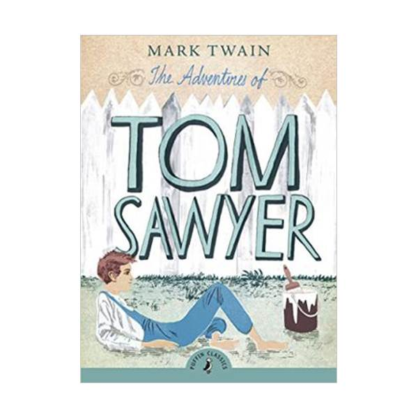 Puffin Classics : The Adventures of Tom Sawyer (Paperback,비축약)
