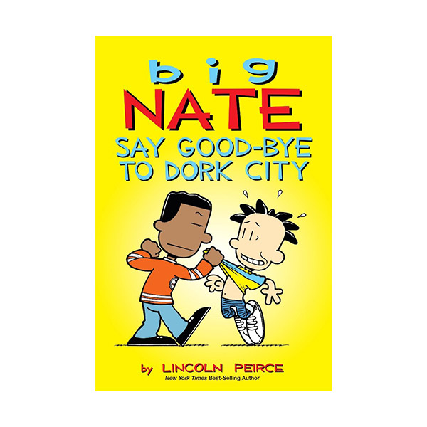 Big Nate : Say Good-bye to Dork City : Color Edition (Paperback)