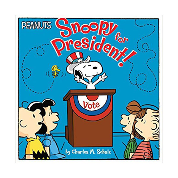 Peanuts : Snoopy for President! (Paperback)